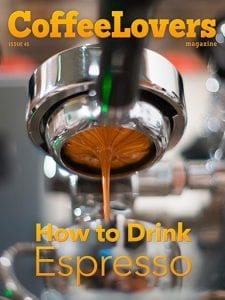 How To Drink Espresso - Coffee Lovers Magazine Issue 45