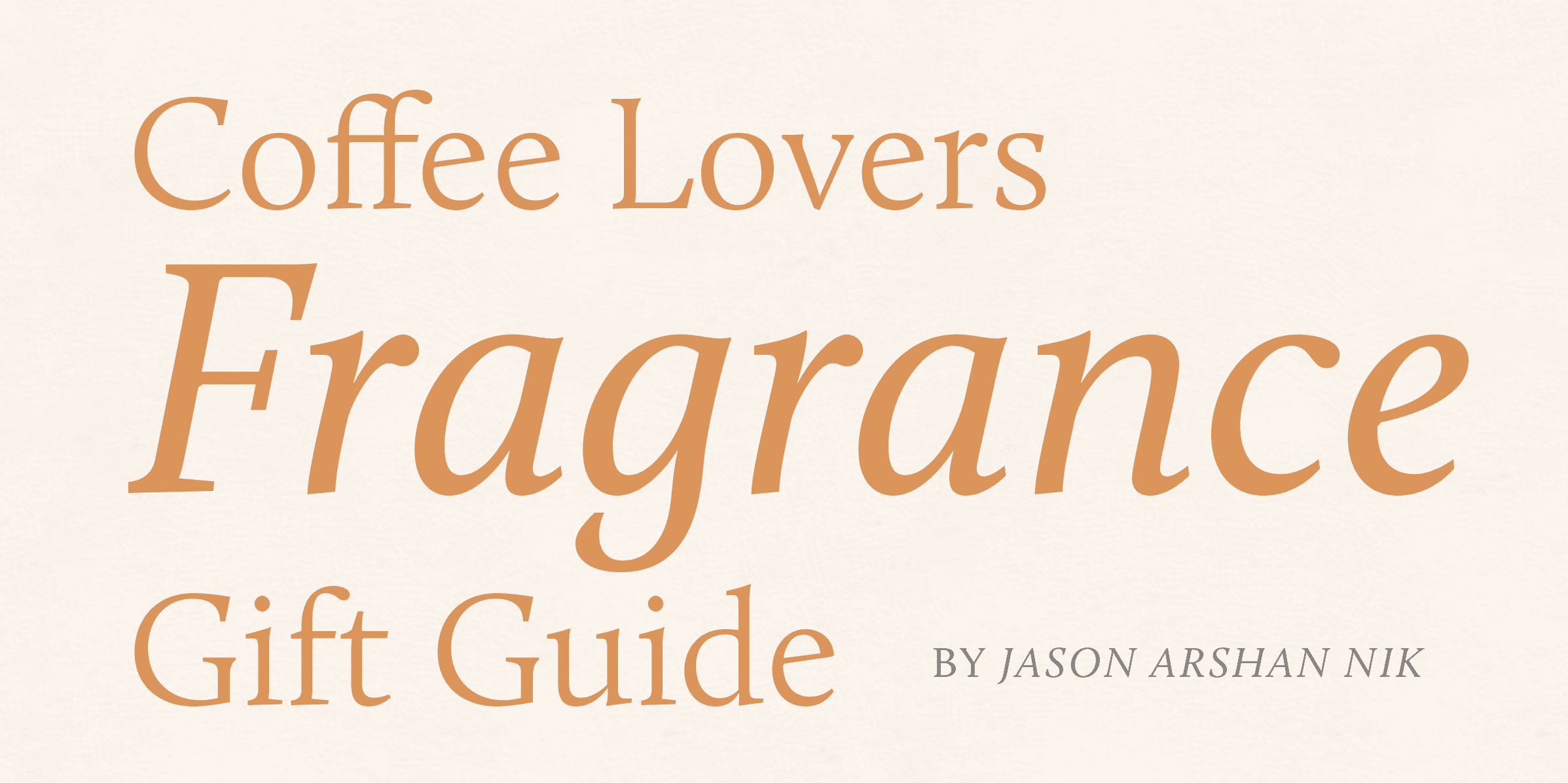 Coffee Fragrance Guide - Coffee Lovers Magazine Issue 46