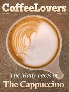 The Many Faces of the Cappuccino - Issue 51 Coffee Lovers Magazine