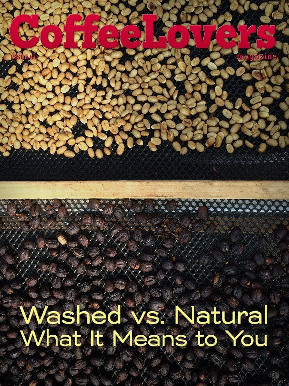 Washed or Natural – What It Means to You – Issue 61