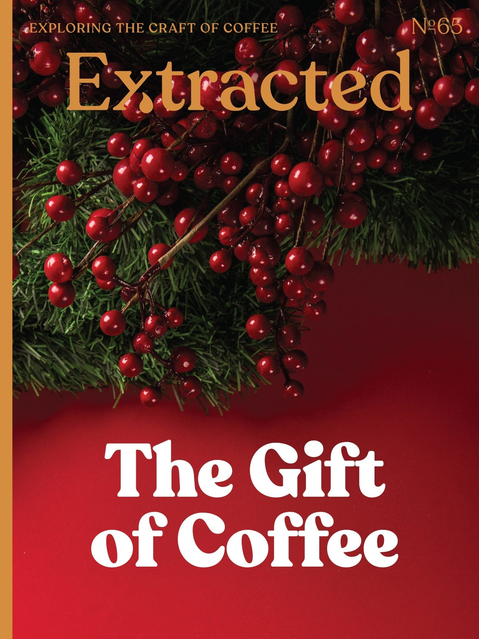 The Gift of Coffee - Issue 65 Extracted Magazine - Coffee Magazine