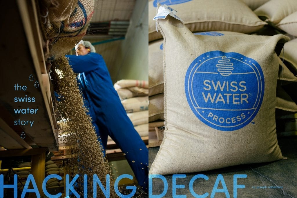 Hacking Decaf - The Swiss Water Story - Decaf Coffee