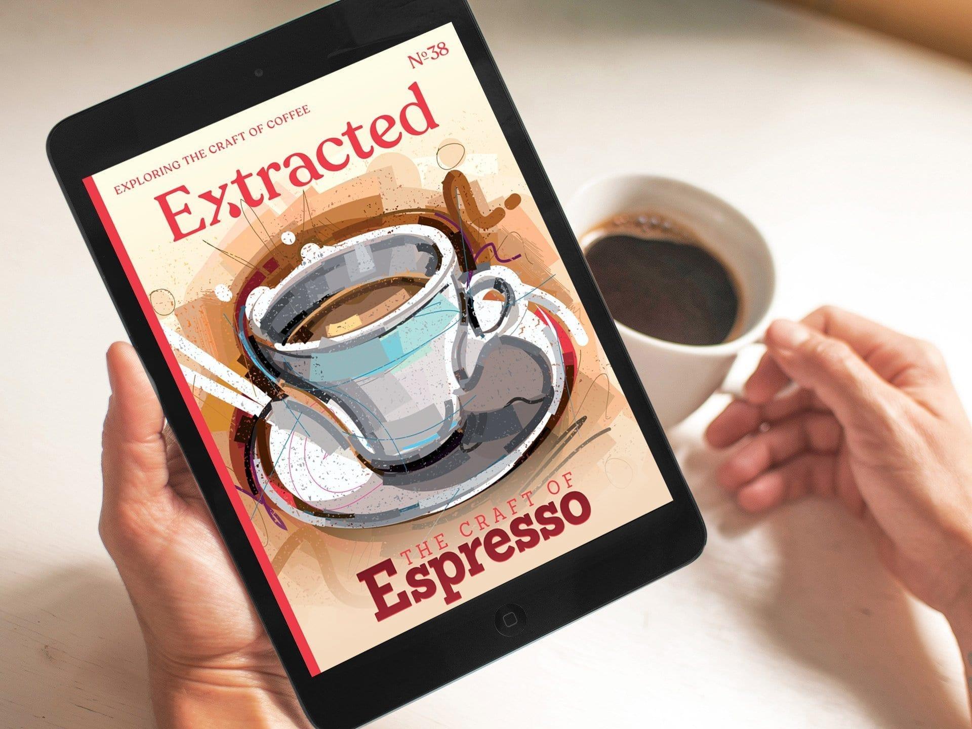 The Craft of Espresso - Extracted Magazine - Coffee Magazine