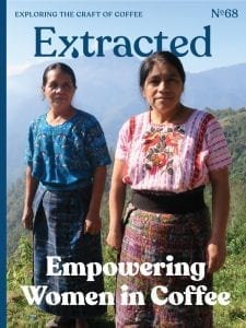 Empowering Women In Coffee - Issue 68 Extracted Magazine - Cafe Femenino