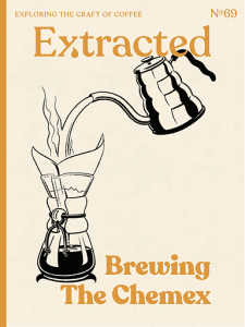 Brewing The Chemex - Issue 69 Extracted Magazine