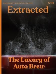 Extracted - Luxury of Auto Brew
