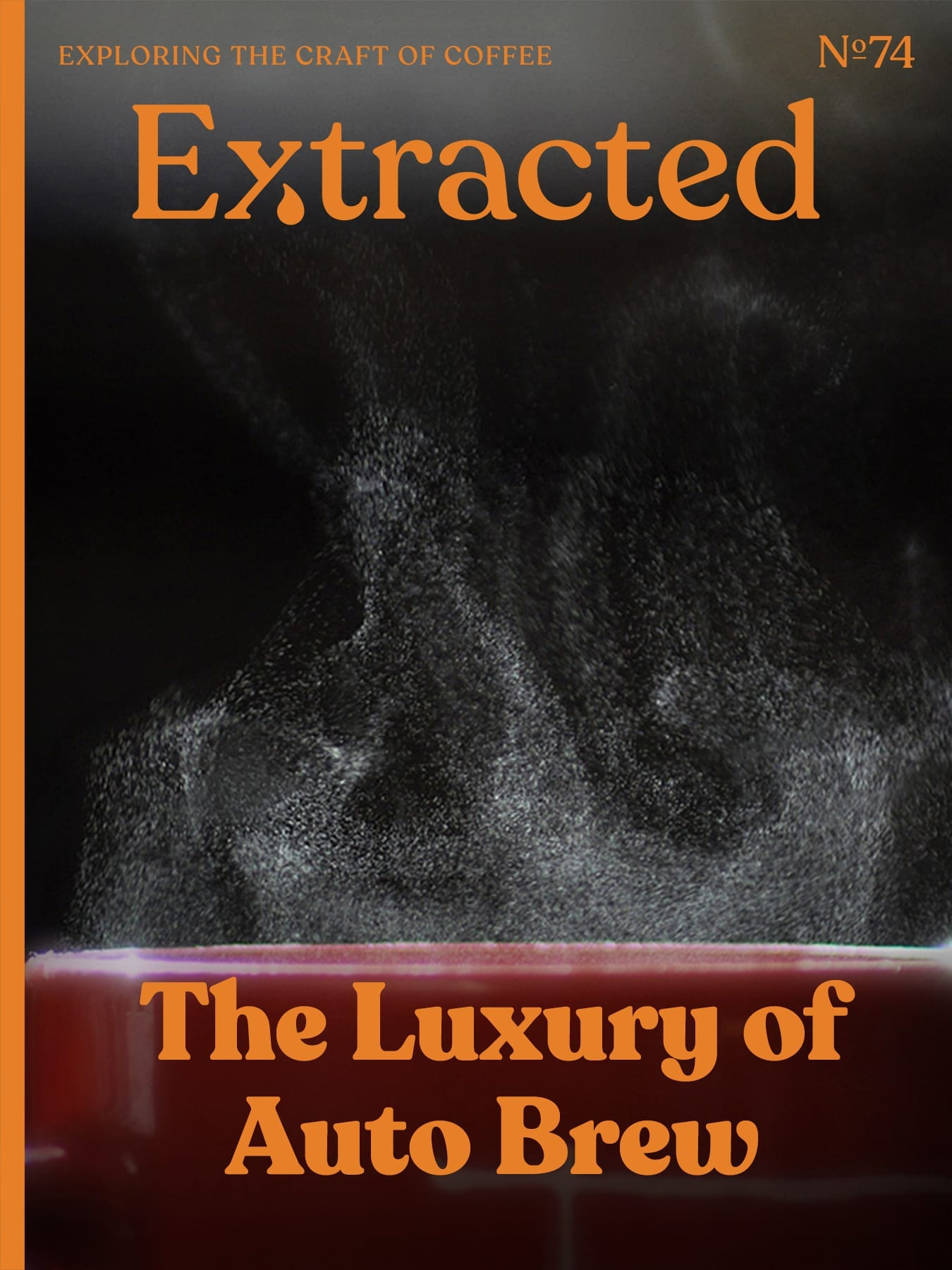 Extracted Issue 74 - Luxury of Auto Brew