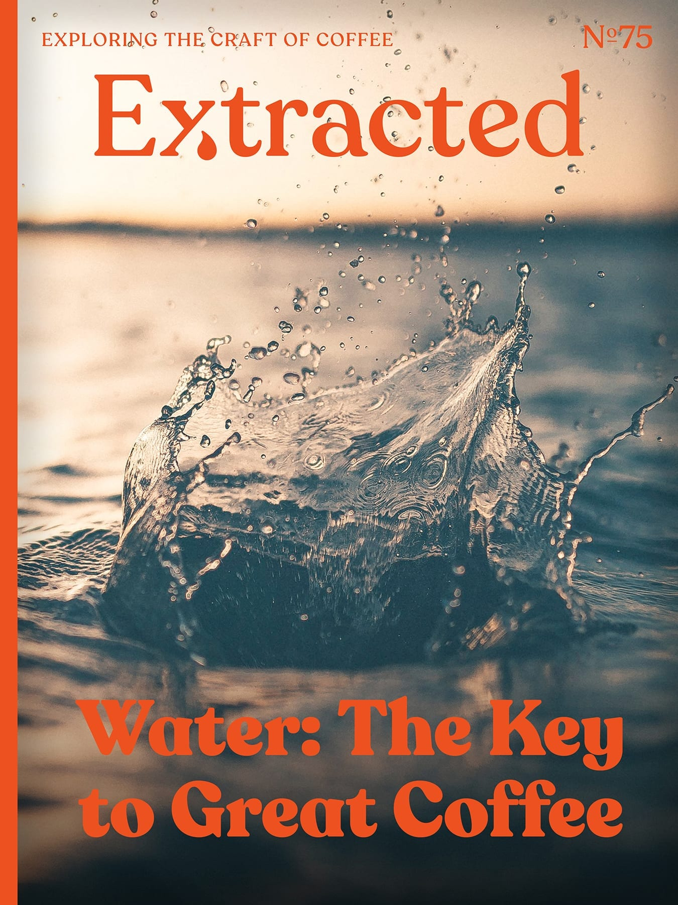 Water: The Key to Great Coffee - Extracted Magazine Issue 75